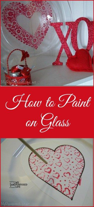 How to paint on glass, even a good project for the kids #MyRepurposedLife #valentinesday #diy #project