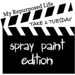 Take 2 Tuesday {spray paint edition}