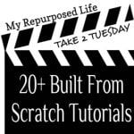 My Repurposed Life-20+ Built From Scratch Tutorials