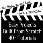My Repurposed Life-Take 2 Tuesday-easy-projects
