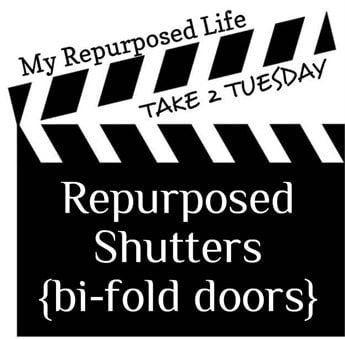 My Repurposed Life-Take 2 Tuesday {shutters}