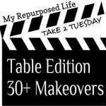 My-Repurposed-Life-Take-2-Tuesday-tables