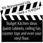 My Repurposed Life- Take 2 Tuesday {budget kitchen ideas}