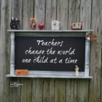 large-chalkboard-repurposed-cabinet-door-teachers-change-the-world-MyRepurposedLife.com_.jpg
