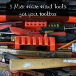 Episode 12 Must Have Hand Tools