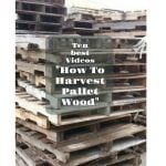 How to Harvest Pallet Wood |10 best videos