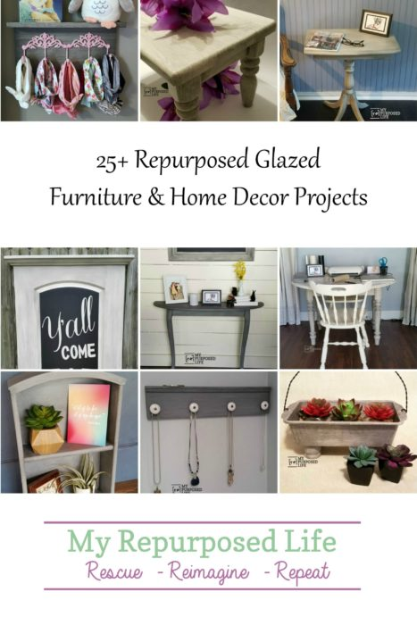 25 plus repurposed glazed furniture and home decor projects from My Repurposed Life