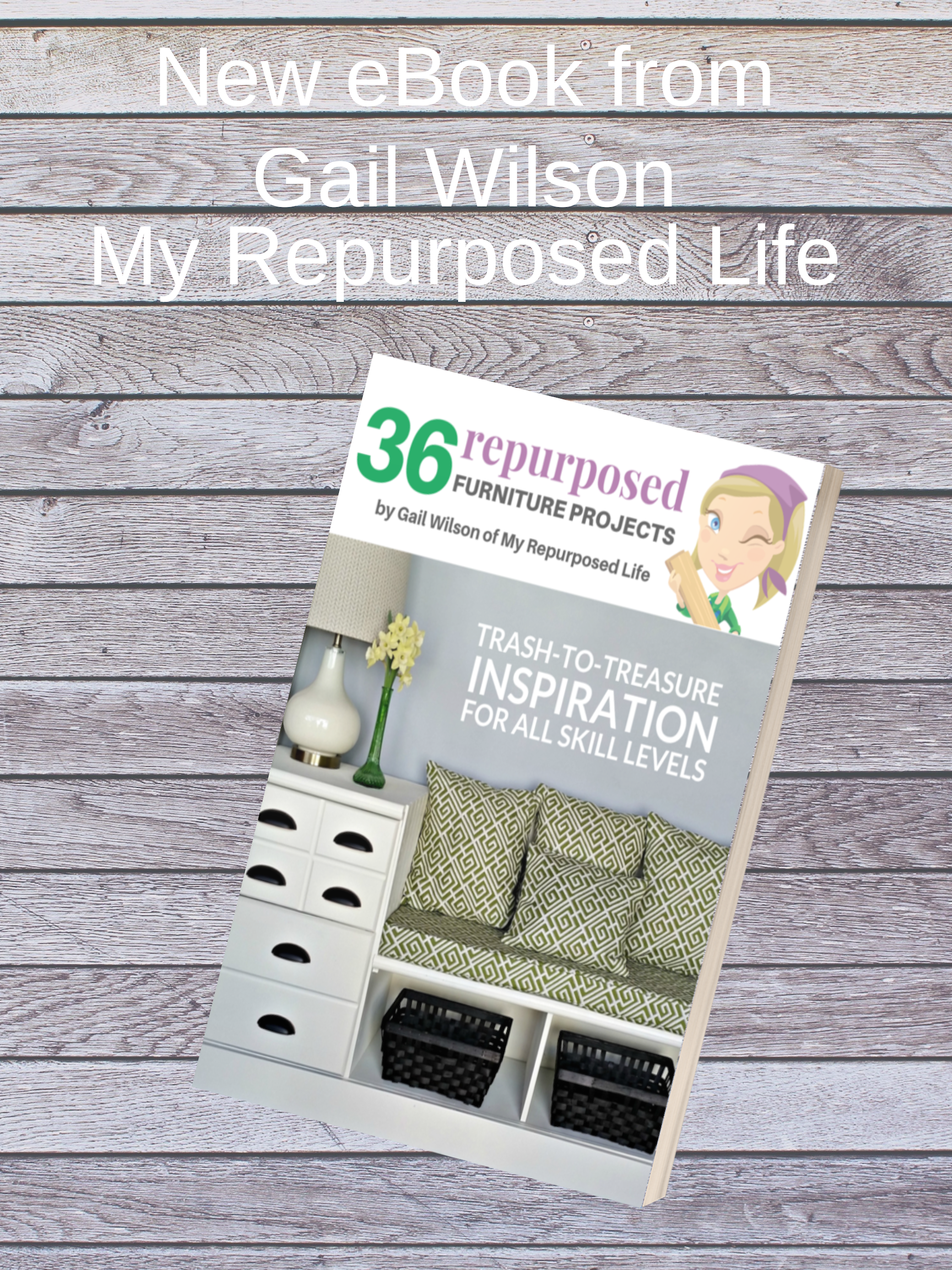 new eBook from Gail Wilson of My Repurposed Life. 36 Repurposed Furniture Projects for All Skill Levels read what people are saying about this new book #MyRepurposedLife #repurposedfurniture #ebooks #diy