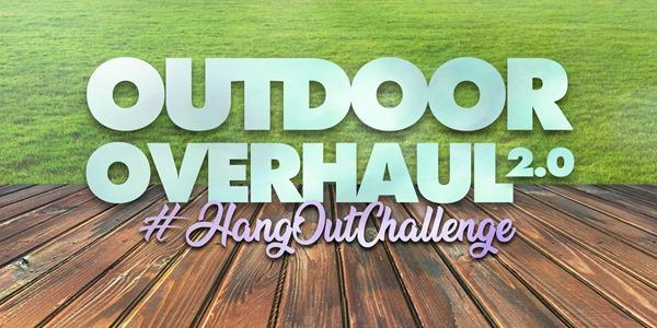 outdoor overhaul 2.0 #hangoutchallenge
