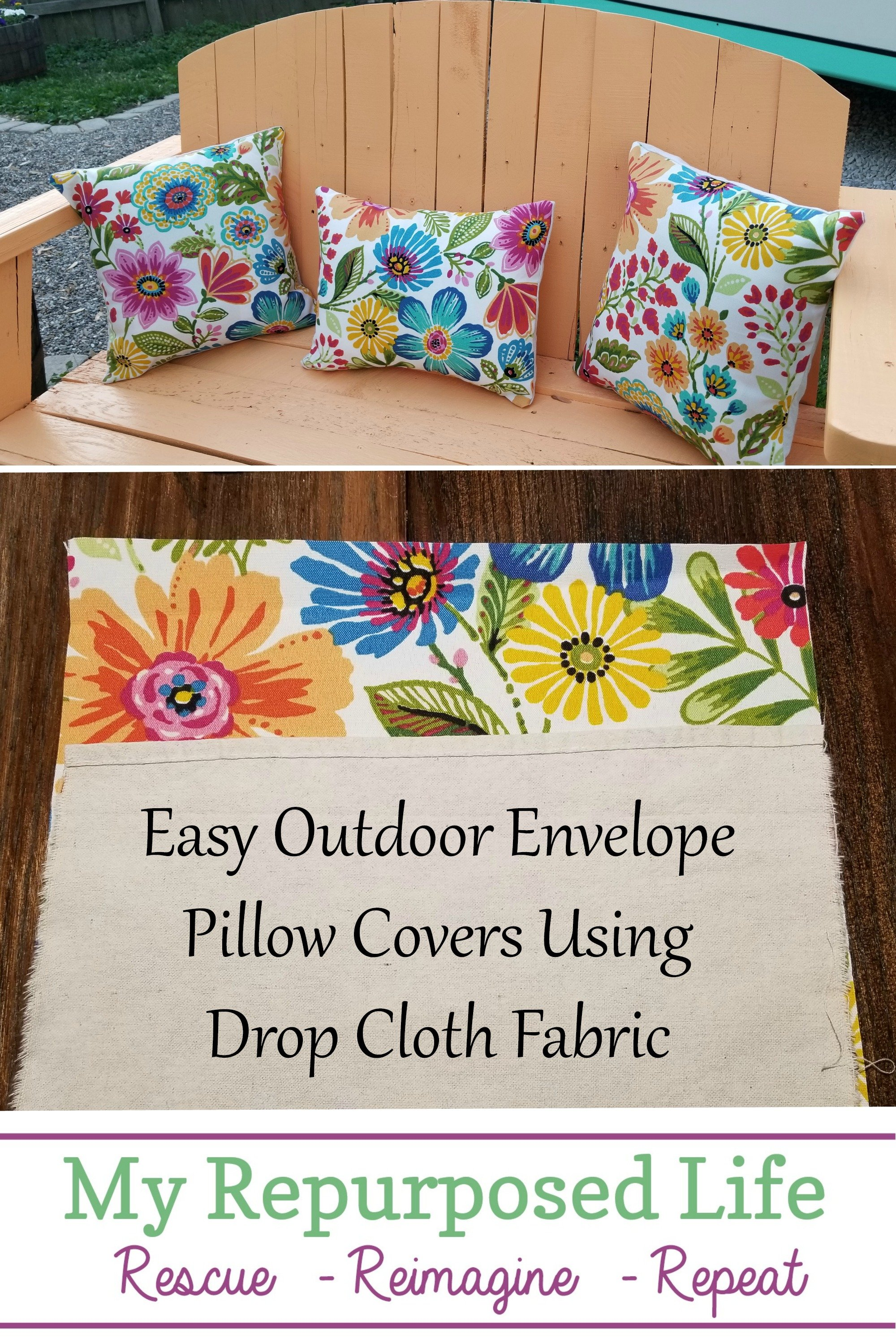 How to make easy outdoor pillow covers using drop cloth fabric. Bonus! How to cover your existing outdoor cushions with new fabric. #myrepurposedlife #easy #sewing #outdoor #pillows #cushions via @repurposedlife