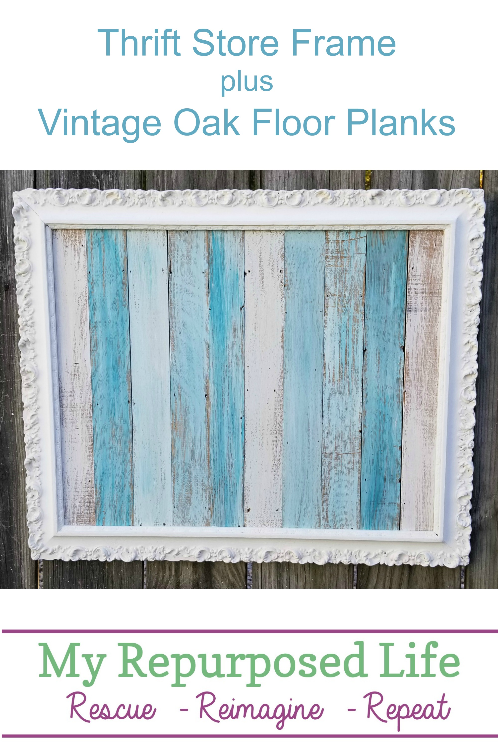 Oh so pretty coastal beach frame artwork. This project can easily be done in an afternoon. Mostly, you'll just be waiting for paint to dry. Tips for attaching oak floor planks in the vintage picture frame. #MyRepurposedLife #beachy #coastal #decor #reclaimed #easy #project via @repurposedlife