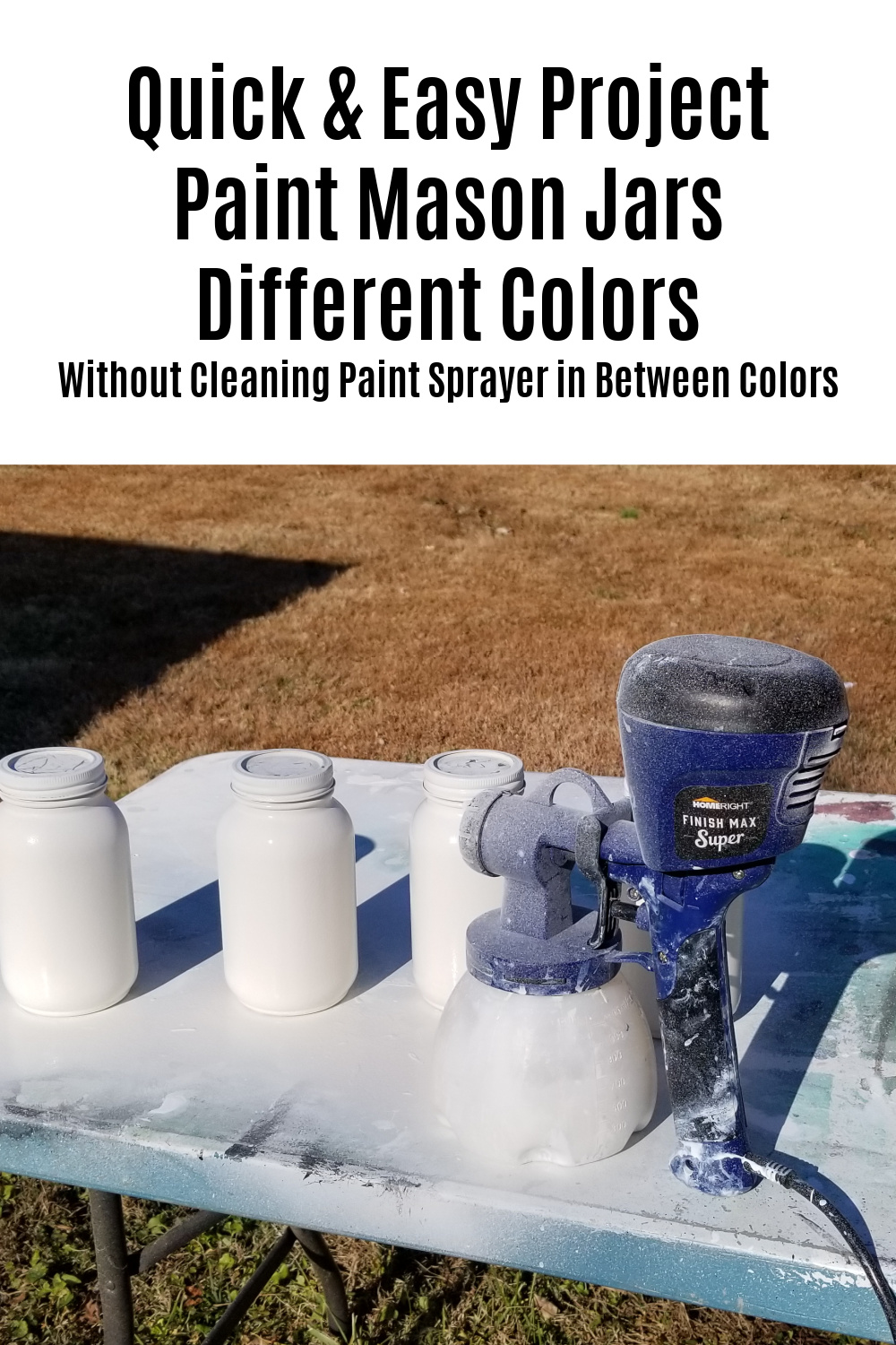 Here's a fun and easy way of painting mason jars FOUR different colors without changing out your paint cup or cleaning your paint sprayer. #MyRepurposedLife #repurposed #painting #masonjars #easy #diy via @repurposedlife